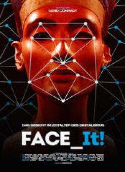 Face_It! - Das Gesicht im Zeitalter des Digitalismus (2019)<br><small><i>Face_It!</i></small>