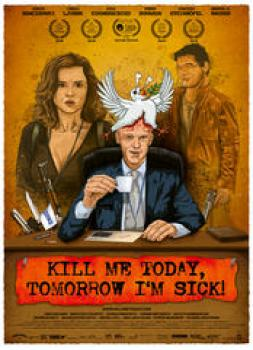 Kill Me Today, Tomorrow I'm Sick!