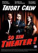 Tatort Calw - So ein Theater!