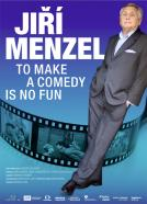 To Make a Comedy Is No Fun : Jirí Menzel