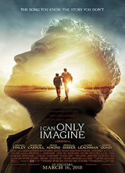 I Can Only Imagine (2018)<br><small><i>I Can Only Imagine</i></small>