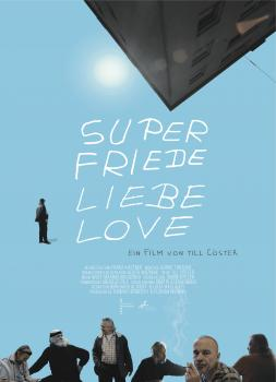 Super Friede Liebe Love (2019)<br><small><i>Super Peace Love Amour</i></small>