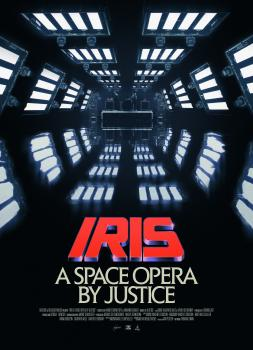 Iris: A Space Opera by Justice (2019)<br><small><i>IRIS: A Space Opera by Justice</i></small>