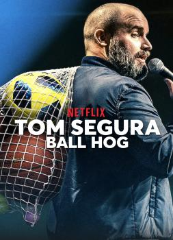 Tom Segura: Ball Hog (2020)<br><small><i>Tom Segura: Ball Hog</i></small>